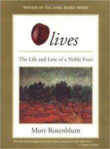 Olives the Life and Lore of a Noble Fruit book